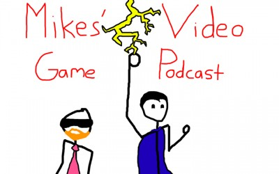 Mikes' Video Game podcast ep 13