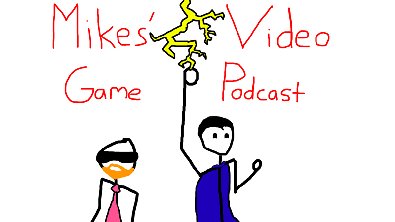 Mikes' Video Game podcast ep 8